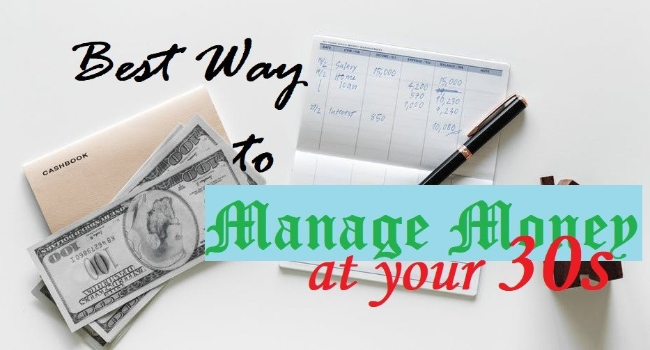 Best Way to Manage Your Money at your 30s – 8 Steps