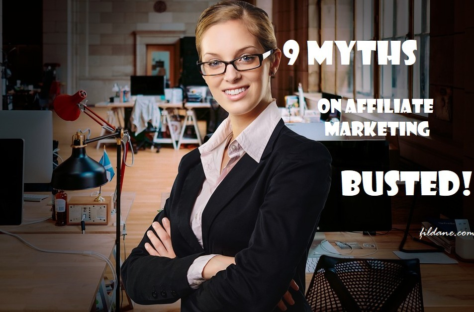 9 Myths on Affiliate Marketing: Busted!