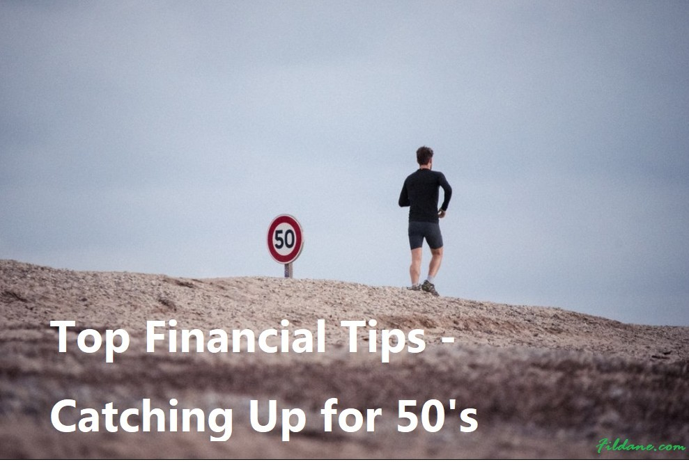 Top Financial Tips – Catching Up for 50's