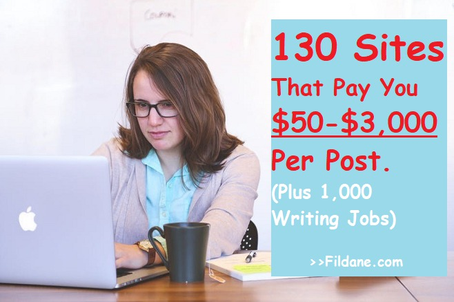 130 Websites That Will Pay You $50- $3,000 Per Post (Plus 1,000 Writing Jobs)
